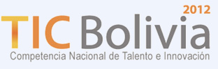 V National Competition in Talent and Innovation – TIC Bolivia 2012