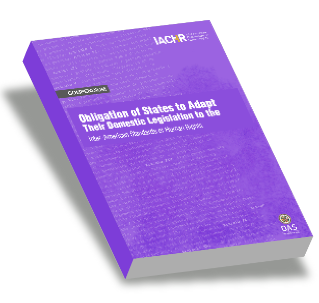 Compendium on the Obligation of States to Adapt Their Domestic Legislation to the Inter-American Standards of Human Rights