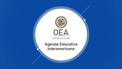 Agenda Educativa Interamericana OEA