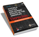 Juvenile Justice and Human Rights in the Americas
