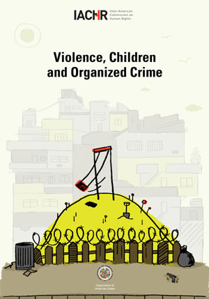Cover of the IACHR report: Violence, Children and Organized Crime