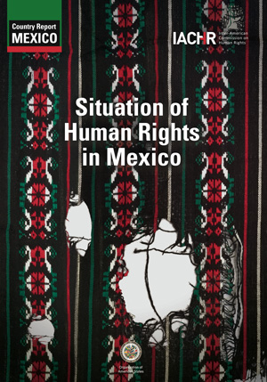 Cover the IACHR Report, Situation of Human Rights in Mexico