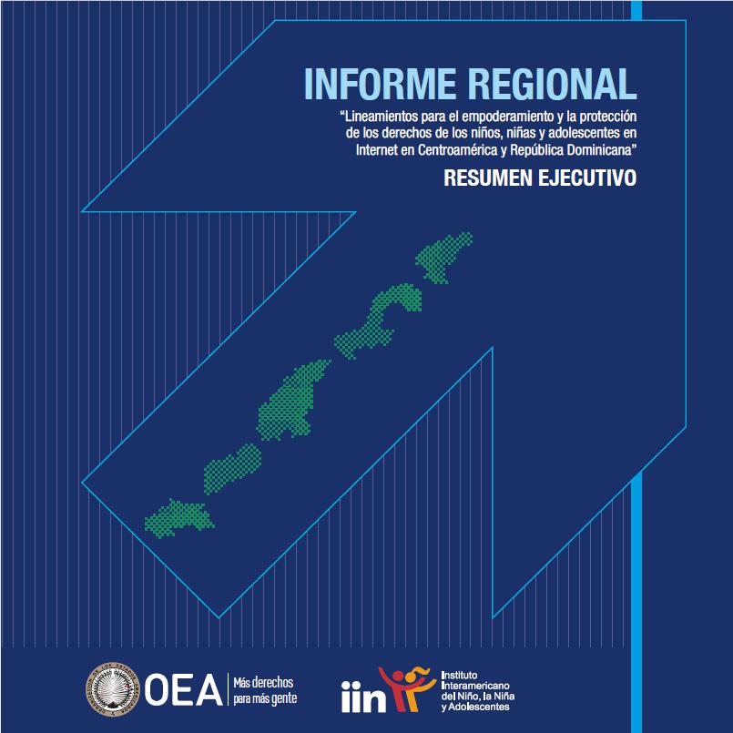 Informe regional: Lineamientos para el empoderamiento y la protección de los derechos de los niños, niñas y adolescentes en Internet en Centroamérica y República Dominicana