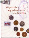 Migración y Seguridad Social en América