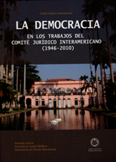 Democracy within the works of the Inter-American Juridical Committee (1946-2010)