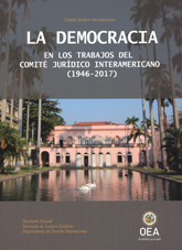 Democracy within the works of the Inter-American Juridical Committee (1946-2017)