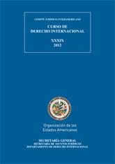 XXXIX Curso de Derecho Internacional (2012)