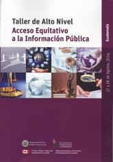 Taller de Alto Nivel sobre el Acceso Equitativo a la Información Pública (Guatemala 2014)