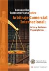 Convención Interamericana sobre Arbitraje Comercial Internacional: Actas y Sesiones Preparatorias