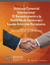 Arbitraje Comercial Internacional: El Reconocimiento y la Ejecución de Sentencias y Laudos Arbitrales Extranjeros