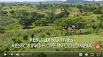 Rebuilding lives, restoring hope in Colombia