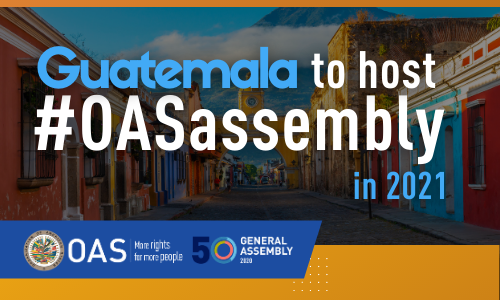Guatemala to Host OAS General Assembly in 2021