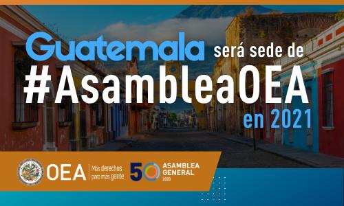 Guatemala será la sede de la Asamblea General de la OEA en 2021