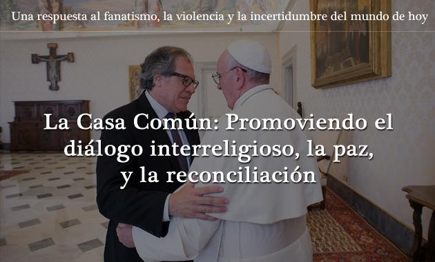 La Casa Común: promoviendo el diálogo interreligioso, la paz, y la reconciliación