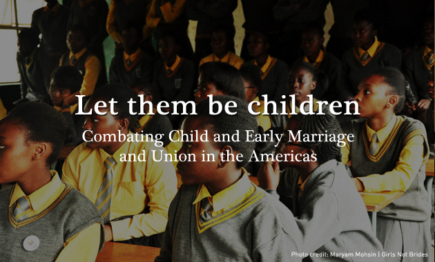 Child and Early Marriage and Union in the Americas