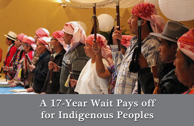 A 17-Year Wait Pays off for Indigenous Peoples