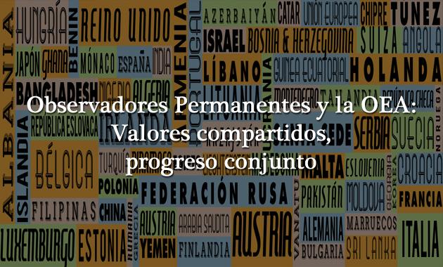 Observadores Permanentes y la OEA: Valores compartidos, progreso conjunto