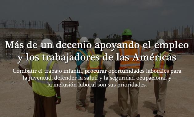 Un decenio apoyando el empleo y los trabajadores de las Américas