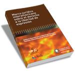 Marco Jurídico Interamericano sobre o Direito à Liberdade de Expressão (2009)