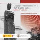 Spanish Cooperation with the OAS from 2006 to 2011: Evaluation and Results