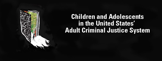 Children and Adolescents in the USA Adult Criminal Justice System