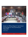 Back to Office Report: Technical Exchange to The Dominican Republic - Belize Mission