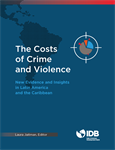 The Costs of Crime and Violence - New Evidence and Insights in Latin America and the Caribbean