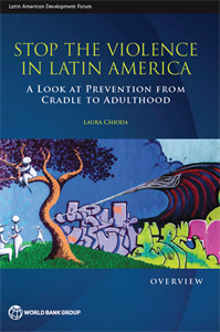 STOP THE VIOLENCE IN LATIN AMERICA: A Look at Prevention from Cradle to Adulthood