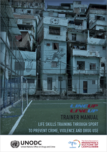 """Line up, Live up"" Trainer manual: Life skills training through sport to prevent crime, violence and drug use"