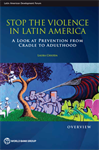 Stop the Violence in Latin America : A Look at Prevention from Cradle to Adulthood