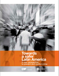 Toward a safer Latin America: A new perspective for crime prevention and control