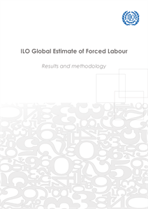 ILO Global Estimate of Forced Labour - Results and methodology