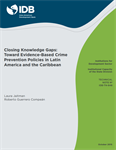 Closing Knowledge Gaps: Toward Evidence-Based Crime Prevention Policies in Latin America and the Caribbean