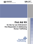 First Aid Kit for Use by Law Enforcement First Responders in Addressing Human Trafficking