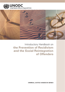 Introductory Handbook on the Prevention of Recidivism and the Social Reintegration of Offenders