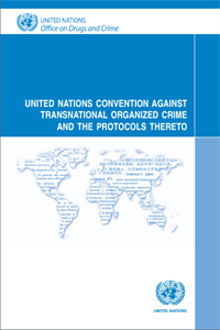 United Nations Convention against Transnational Organized Crime and its Protocols