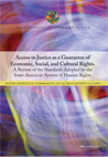 Access to Justice as a Guarantee of Economic, Social, and Cultural Rights.  A Review of the Standards adopted by the Inter-American System of Human Rights