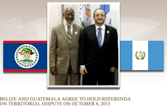 Belize and Guatemala agree to hold referenda on territorial dispute on October 6, 2013
